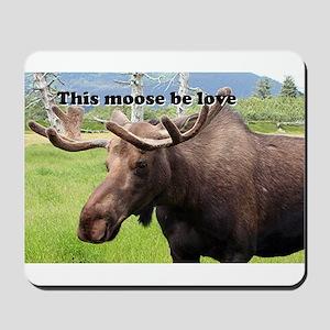 This moose be love: Alaskan moose Mousepad