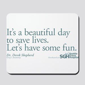 Have some fun. - Grey's Anato Mousepad