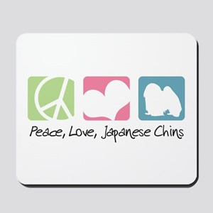 Peace, Love, Japanese Chins Mousepad
