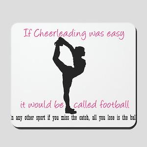If Cheerleading Was Easy... Mousepad