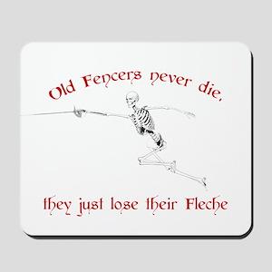 Old Fencers Never Die Mousepad