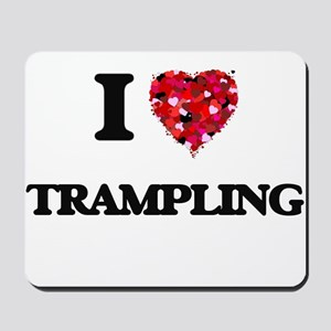 I love Trampling Mousepad