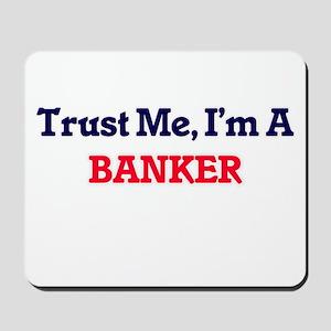 Trust me, I'm a Banker Mousepad