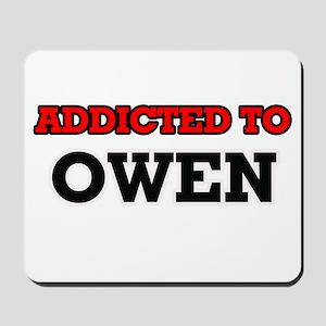 Addicted to Owen Mousepad