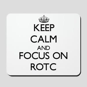 Keep Calm and focus on Rotc Mousepad
