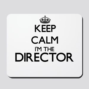 Keep calm I'm the Director Mousepad