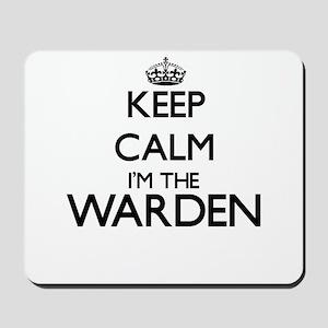 Keep calm I'm the Warden Mousepad