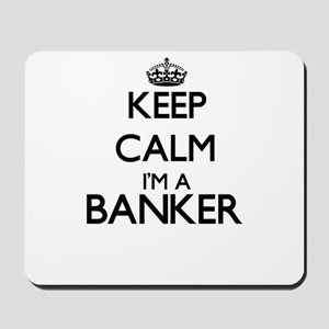 Keep calm I'm a Banker Mousepad