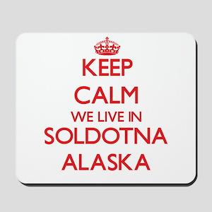 Keep calm we live in Soldotna Alaska Mousepad