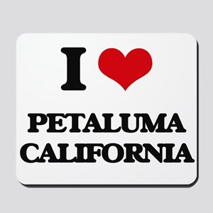 I love Petaluma California Mousepad