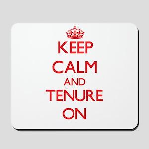 Keep Calm and Tenure ON Mousepad