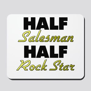 Half Salesman Half Rock Star Mousepad
