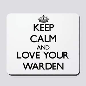 Keep Calm and Love your Warden Mousepad
