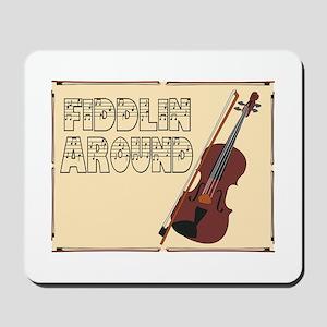 Fiddilin Around Mousepad