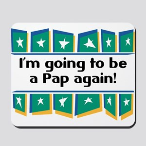I'm Going to be a Pap Again! Mousepad