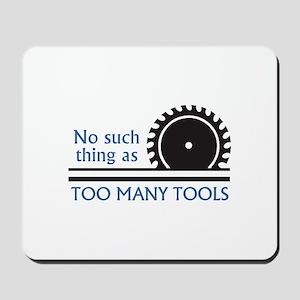 TOO MANY TOOLS Mousepad