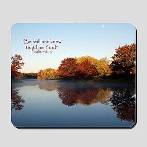 Psalm 46:10 Be still... Mousepad