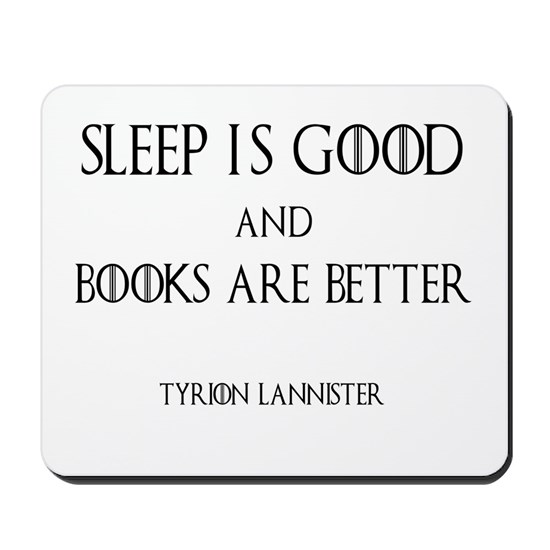 Sleep is Good Tyrion Lannister