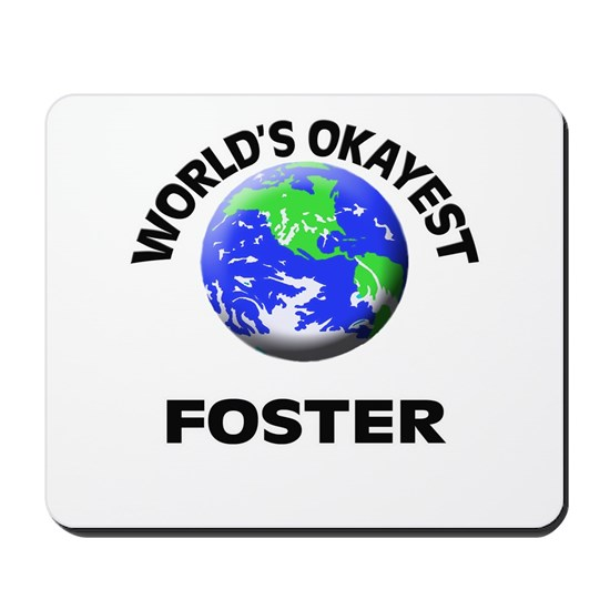 World's Okayest Foster