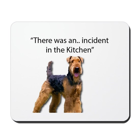 "Airedale Caused ""Incident"" in Kitchen"