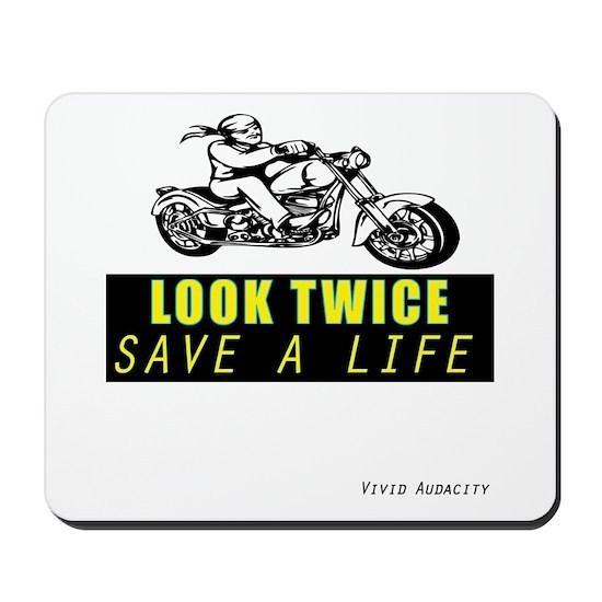 LOOK TWICE SAVE A LIFE Mousepad