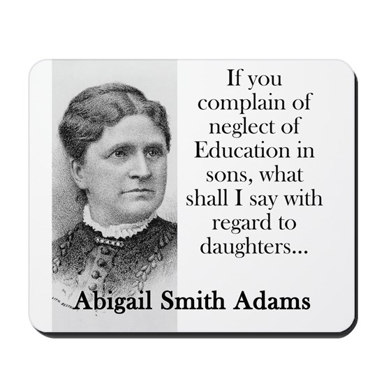 If You Complain Of Neglect - Abigail Adams