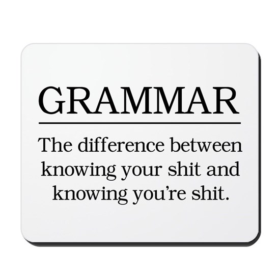 grammar knowing your shit