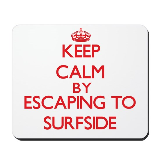 Keep calm by escaping to Surfside Texas