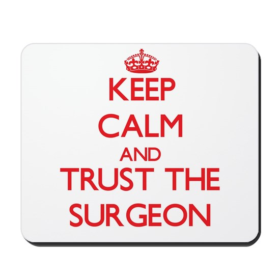 Keep Calm and Trust the Surgeon