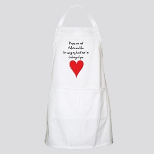 Roses are red, violets are blue, I'm usi Apron