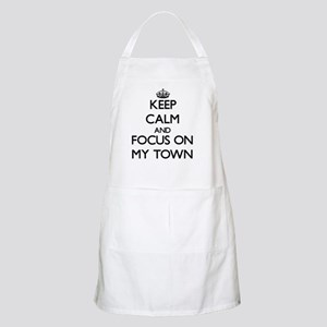 Keep Calm and focus on My Town Apron