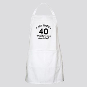 I Just Turned 40 What Have You Done Today ? Apron