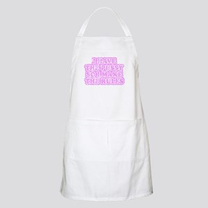 i have the pussy so i make th BBQ Apron