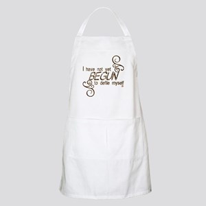 """I have not yet begun..."" Apron"