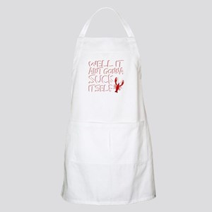 Well It Aint Gonna Suck Itself Funny C Light Apron