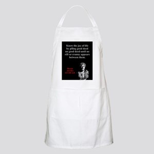 Know The Joy Of Life - Marcus Aurelius Light Apron