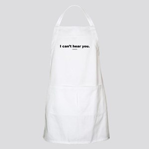 I can't hear you -  BBQ Apron