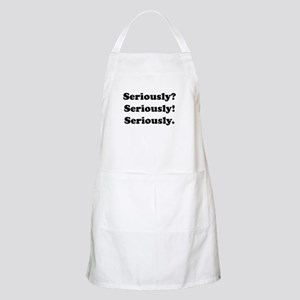 Seriously? Seriously! BBQ Apron