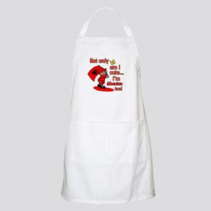 Not only am I cute I'm Albanian too! BBQ Apron