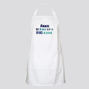 Allie is a big deal BBQ Apron