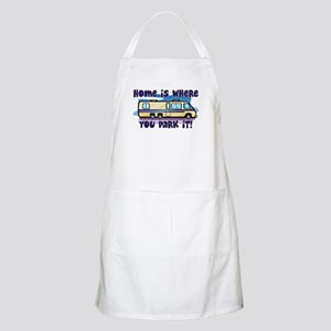 HOME IS WHERE YOU PARK IT! Apron