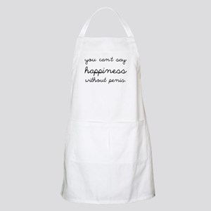 You Can't Say Happiness Apron