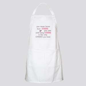 Never Know How Strong Apron