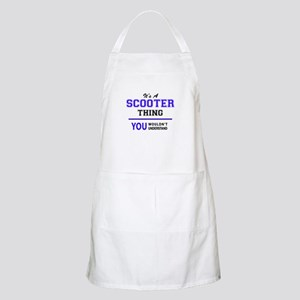 SCOOTER thing, you wouldn't understand! Apron