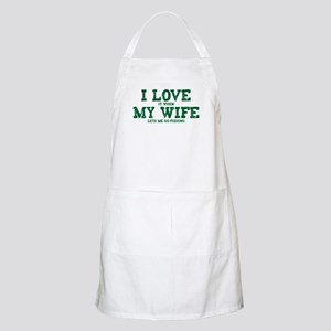 WIFE LETS ME GO FISHING Apron