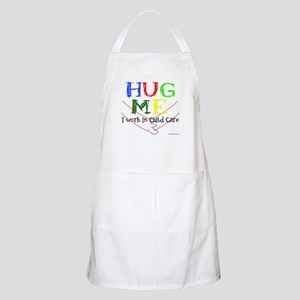 Hug Me I Work in Child Care BBQ Apron