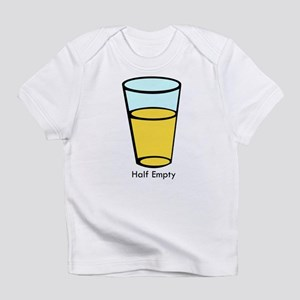 Half Empty Infant T-Shirt