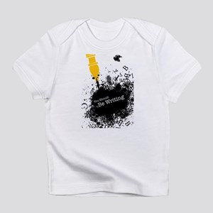 You should be writing (pen) Infant T-Shirt