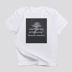 Hamilton - Stand for Nothing Infant T-Shirt