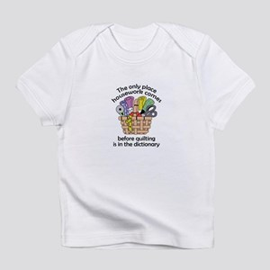 QUILTING BEFORE HOUSEWORK Infant T-Shirt